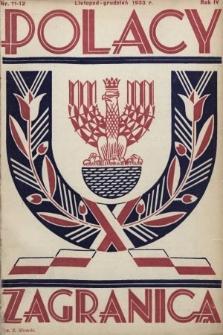 Polacy Zagranicą : organ Rady Organizacyjnej Polaków z Zagranicy : miesięcznik poświęcony sprawom społecznym, kulturalnym i gospodarczym. 1933, nr11-12
