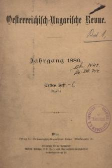Oesterreichisch-Ungarische Revue. Jg. [1], 1886, Bd. 1, Heft1