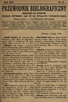 Przewodnik Bibliograficzny : miesięcznik dla wydawców, księgarzy, antykwarzów, jako też czytających i kupujących książki. R. 25, 1902, nr2