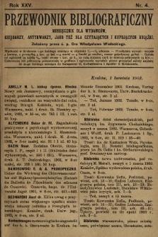 Przewodnik Bibliograficzny : miesięcznik dla wydawców, księgarzy, antykwarzów, jako też czytających i kupujących książki. R. 25, 1902, nr4