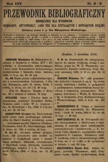 Przewodnik Bibliograficzny : miesięcznik dla wydawców, księgarzy, antykwarzów, jako też czytających i kupujących książki. R. 25, 1902, nr8 i 9