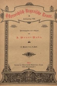Österreichisch-Ungarische Revue. Jg. 8, 1893, Bd. 14, Heft4 u. 5