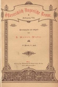 Österreichisch-Ungarische Revue. Jg. 8, 1893, Bd. 15, Heft3