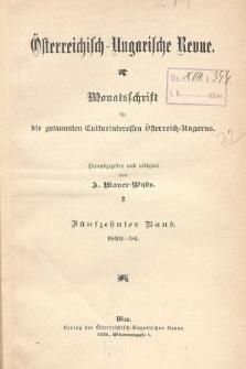 Österreichisch-Ungarische Revue : Monatsschrift für die gesamten Kulturinteressen Österreichisch-Ungarns. Jg. 8, 1893/1894, Bd. 15, Spis zawartości tomu
