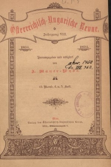 Österreichisch-Ungarische Revue. Jg. 8, 1894, Bd. 15, Heft4 u. 5