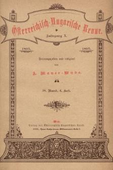 Österreichisch-Ungarische Revue. Jg. 10, 1895, Bd. 18, Heft4