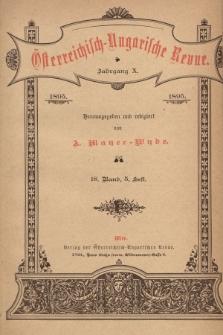 Österreichisch-Ungarische Revue. Jg. 10, 1895, Bd. 18, Heft5