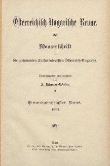 Österreichisch-Ungarische Revue : Monatsschrift für die gesamten Kulturinteressen Österreichisch-Ungarns. Jg. 11, 1897, Bd. 21, Spis zawartości tomu