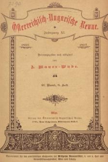 Österreichisch-Ungarische Revue. Jg. 11, 1897, Bd. 21, Heft6