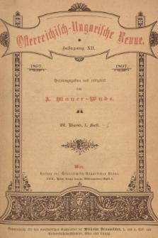 Österreichisch-Ungarische Revue. Jg. 12, 1897, Bd. 22, Heft1