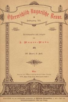 Österreichisch-Ungarische Revue. Jg. 12, 1897, Bd. 22, Heft2