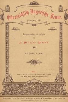 Österreichisch-Ungarische Revue. Jg. 12, 1897, Bd. 22, Heft6