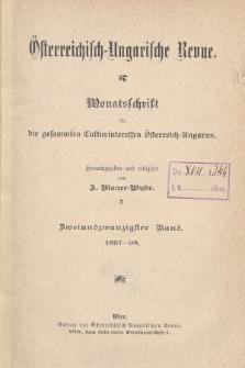 Österreichisch-Ungarische Revue : Monatsschrift für die gesamten Kulturinteressen Österreichisch-Ungarns. Jg. 12, 1897/1898, Bd. 22, Spis zawartości tomu