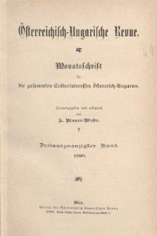 Österreichisch-Ungarische Revue : Monatsschrift für die gesamten Kulturinteressen Österreichisch-Ungarns. Jg. 12, 1898, Bd. 23, Spis zawartości tomu