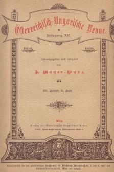 Österreichisch-Ungarische Revue. Jg. 12, 1898, Bd. 23, Heft4