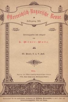 Österreichisch-Ungarische Revue. Jg. 12, 1898, Bd. 23, Heft5 u. 6