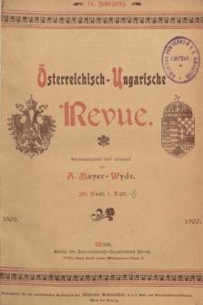 Österreichisch-Ungarische Revue. Jg. 14, 1900, Bd. 26, Heft1