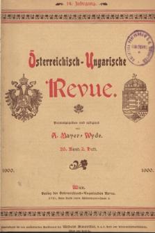 Österreichisch-Ungarische Revue. Jg. 14, 1900, Bd. 26, Heft2