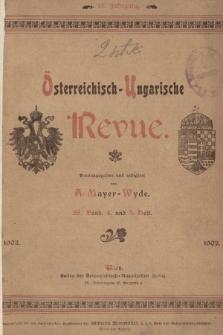 Österreichisch-Ungarische Revue. Jg. 15, 1902, Bd. 28, Heft4 und 5