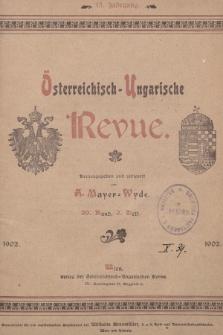 Österreichisch-Ungarische Revue. Jg. 15, 1902, Bd. 29, Heft2