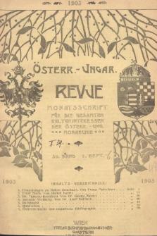 Österreichisch-Ungarische Revue : Monatsschrift für die gesamten Kulturinteressen der österreichisch-ungarischen Monarchie. 1903, Bd. 30, Heft1