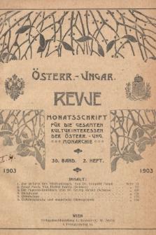 Österreichisch-Ungarische Revue : Monatsschrift für die gesamten Kulturinteressen der österreichisch-ungarischen Monarchie. 1903, Bd. 30, Heft2