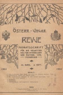 Österreichisch-Ungarische Revue : Monatsschrift für die gesamten Kulturinteressen der österreichisch-ungarischen Monarchie. 1903, Bd. 30, Heft3