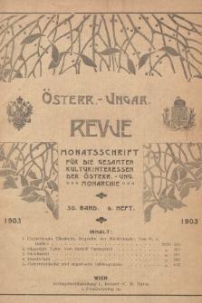 Österreichisch-Ungarische Revue : Monatsschrift für die gesamten Kulturinteressen der österreichisch-ungarischen Monarchie. 1903, Bd. 30, Heft6