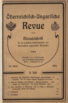 Österreichisch-Ungarische Revue : Monatsschrift für die gesamten Kulturinteressen der österreichisch-ungarischen Monarchie. 1904, Bd. 32, Heft2