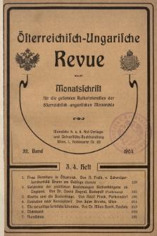 Österreichisch-Ungarische Revue : Monatsschrift für die gesamten Kulturinteressen der österreichisch-ungarischen Monarchie. 1904, Bd. 32, Heft3/4