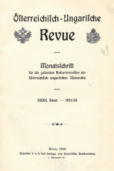 Österreichisch-Ungarische Revue : Monatsschrift für die gesamten Kulturinteressen der österreichisch-ungarischen Monarchie. 1904/1905, Bd. 32, Spis zawartości tomu