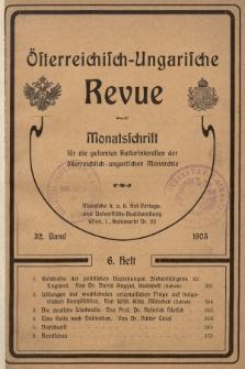 Österreichisch-Ungarische Revue : Monatsschrift für die gesamten Kulturinteressen der österreichisch-ungarischen Monarchie. 1905, Bd. 32, Heft6