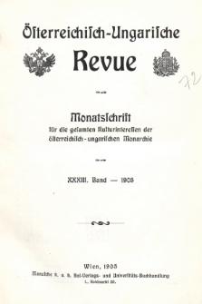 Österreichisch-Ungarische Revue : Monatsschrift für die gesamten Kulturinteressen der österreichisch-ungarischen Monarchie. 1905, Bd. 33, Spis zawartości tomu