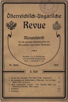 Österreichisch-Ungarische Revue : Monatsschrift für die gesamten Kulturinteressen der österreichisch-ungarischen Monarchie. 1905, Bd. 33, Heft2