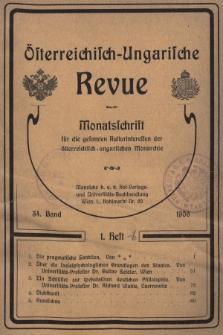 Österreichisch-Ungarische Revue : Monatsschrift für die gesamten Kulturinteressen der österreichisch-ungarischen Monarchie. 1906, Bd. 34, Heft1