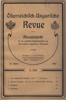 Österreichisch-Ungarische Revue : Monatsschrift für die gesamten Kulturinteressen der österreichisch-ungarischen Monarchie. 1906, Bd. 34, Heft2
