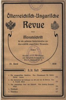 Österreichisch-Ungarische Revue : Monatsschrift für die gesamten Kulturinteressen der österreichisch-ungarischen Monarchie. 1906, Bd. 34, Heft5/6