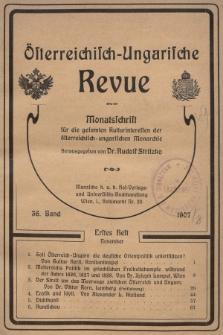 Österreichisch-Ungarische Revue : Monatsschrift für die gesamten Kulturinteressen der österreichisch-ungarischen Monarchie. 1907, Bd. 36, Heft1