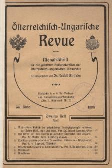 Österreichisch-Ungarische Revue : Monatsschrift für die gesamten Kulturinteressen der österreichisch-ungarischen Monarchie. 1908, Bd. 36, Heft2