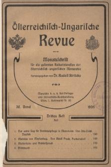 Österreichisch-Ungarische Revue : Monatsschrift für die gesamten Kulturinteressen der österreichisch-ungarischen Monarchie. 1908, Bd. 36, Heft3