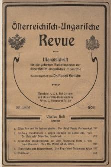 Österreichisch-Ungarische Revue : Monatsschrift für die gesamten Kulturinteressen der österreichisch-ungarischen Monarchie. 1908, Bd. 36, Heft4