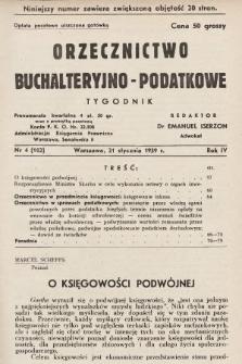Orzecznictwo Buchalteryjno-Podatkowe : tygodnik. 1939, nr4