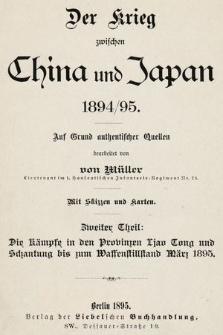 Der Krieg zwischen China und Japan 1894/95. 2 Theil, Die Kämpfe in den Provinzen Ljao Tong und Schantung bis zum Waffenstillstand März 1895