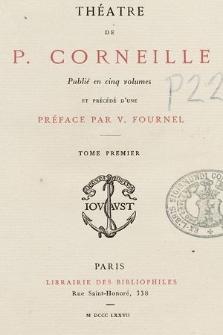 Théatre de P. Corneille. T. 1