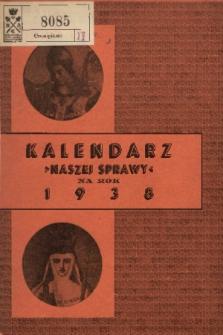 """Kalendarz """"Naszej Sprawy"""" na Rok 1938"""