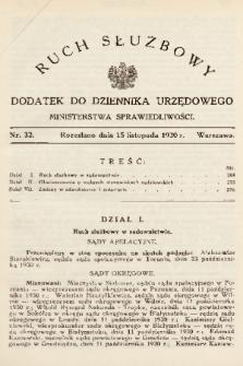 Ruch Służbowy : dodatek do Dziennika Urzędowego Ministerstwa Sprawiedliwości. 1930, nr 32