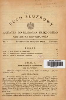 Ruch Służbowy : dodatek do Dziennika Urzędowego Ministerstwa Sprawiedliwości. 1931, nr 1