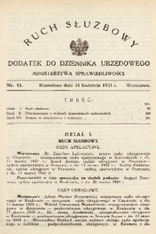 Ruch Służbowy : dodatek do Dziennika Urzędowego Ministerstwa Sprawiedliwości. 1931, nr 11