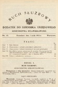 Ruch Służbowy : dodatek do Dziennika Urzędowego Ministerstwa Sprawiedliwości. 1931, nr 13