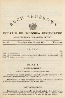 Ruch Służbowy : dodatek do Dziennika Urzędowego Ministerstwa Sprawiedliwości. 1931, nr 15